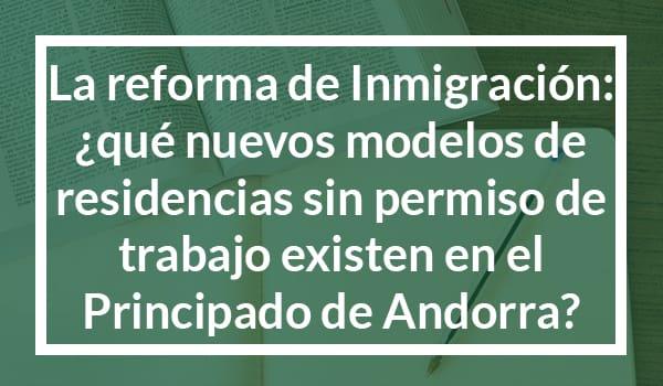 La reforma d'Immigració: ¿quins nous models de residències sense permís de treball hi ha al Principat d'Andorra?