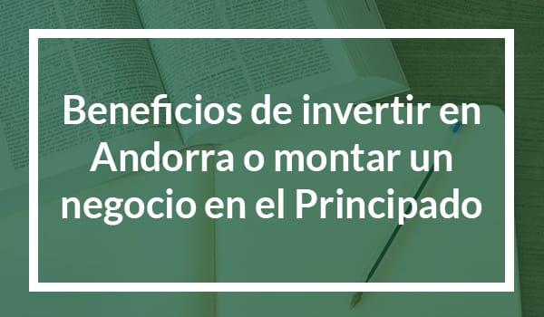 Avantages d'investir en Andorre ou de créer une entreprise en Principauté